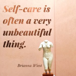 Self-care is a very unbeautiful thing