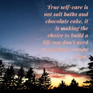 Self-care is not bath salts and chocolate...